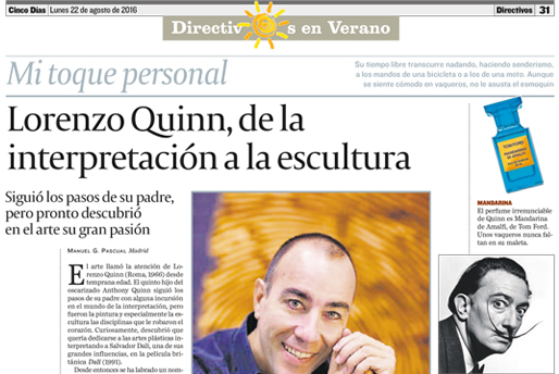 Cinco Días - De la Interpretación a la Escultura - Lorenzo Quinn - Prensa - Agosto 2016