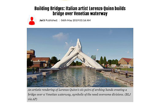 Indulge - Building Bridges - Lorenzo Quinn - Press - May 2019